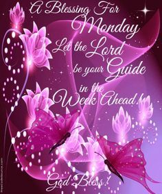 weekday blessings   Monday Blessings on Pinterest   Mondays, New Week and Good Morning