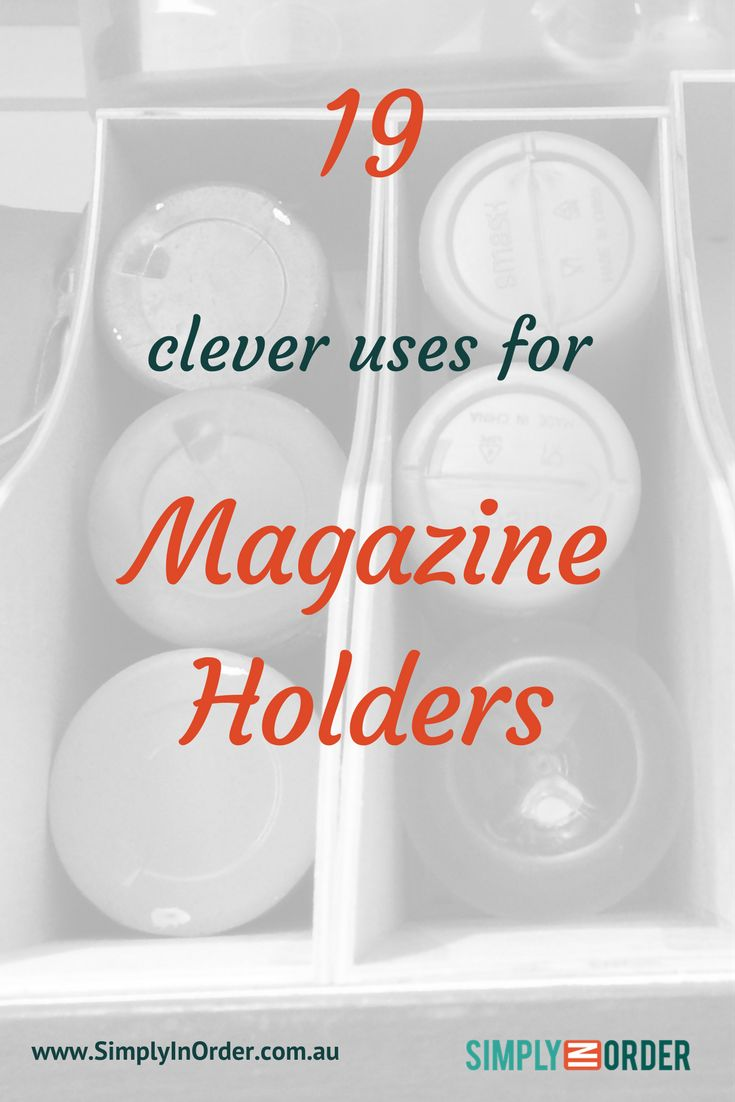 19 Clever Uses for Magazine Holders: clever ways to organize your home.