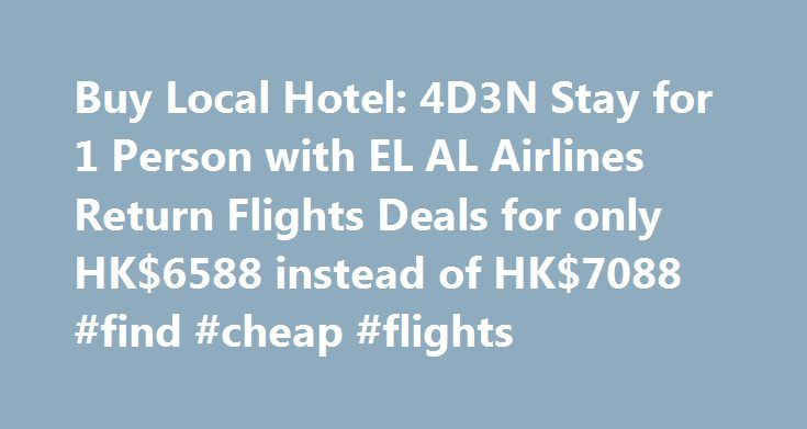 Buy Local Hotel: 4D3N Stay for 1 Person with EL AL Airlines Return Flights Deals for only HK$6588 instead of HK$7088 #find #cheap #flights http://travel.remmont.com/buy-local-hotel-4d3n-stay-for-1-person-with-el-al-airlines-return-flights-deals-for-only-hk6588-instead-of-hk7088-find-cheap-flights/  #flights and hotel deals # Local Hotel: 4D3N Stay for 1 Person with EL AL Airlines Return Flights Highlights Stay at hotels within the city centre, located near Tel Avivs promenade and beach. Be…