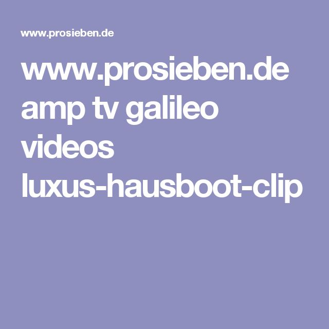 www.prosieben.de amp tv galileo videos luxus-hausboot-clip ...