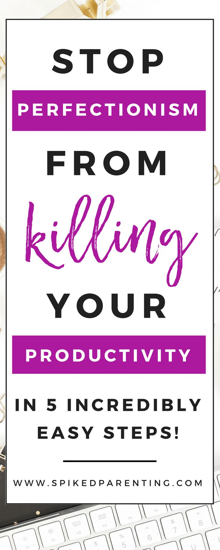 Are you the type of person who endlessly fixes your content and is afraid to share it with the world? Learn how to stop wasting time being a perfectionist and start loving the work you do. How to Stop Perfectionism From Killing Your Productivity | SpikedParenting #perfectionism #productivity #mompreneur #mindset