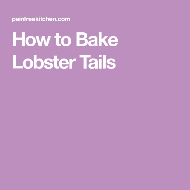 How to Bake Lobster Tails