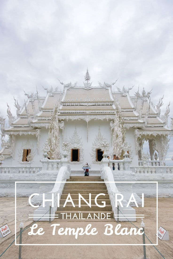 Temple Blanc de Chiang Rai, Thaïlande / Chiang Rai White Temple, Thailand
