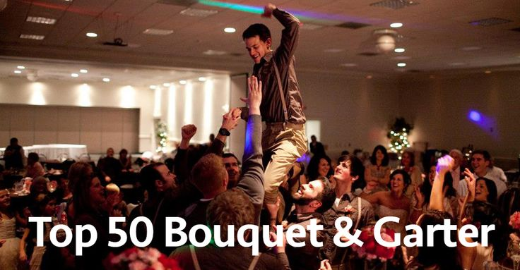 Top 50 Bouquet & Garter Toss Songs {Weddings} Stay Gold Productions — Stay Gold Productions
