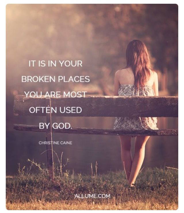 So don't be afraid to be broken and humble before God!