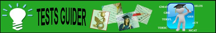 All kind of test information TOEFL, SAT, GMAT, IELTS, GED, GRE etc, for complete career guide