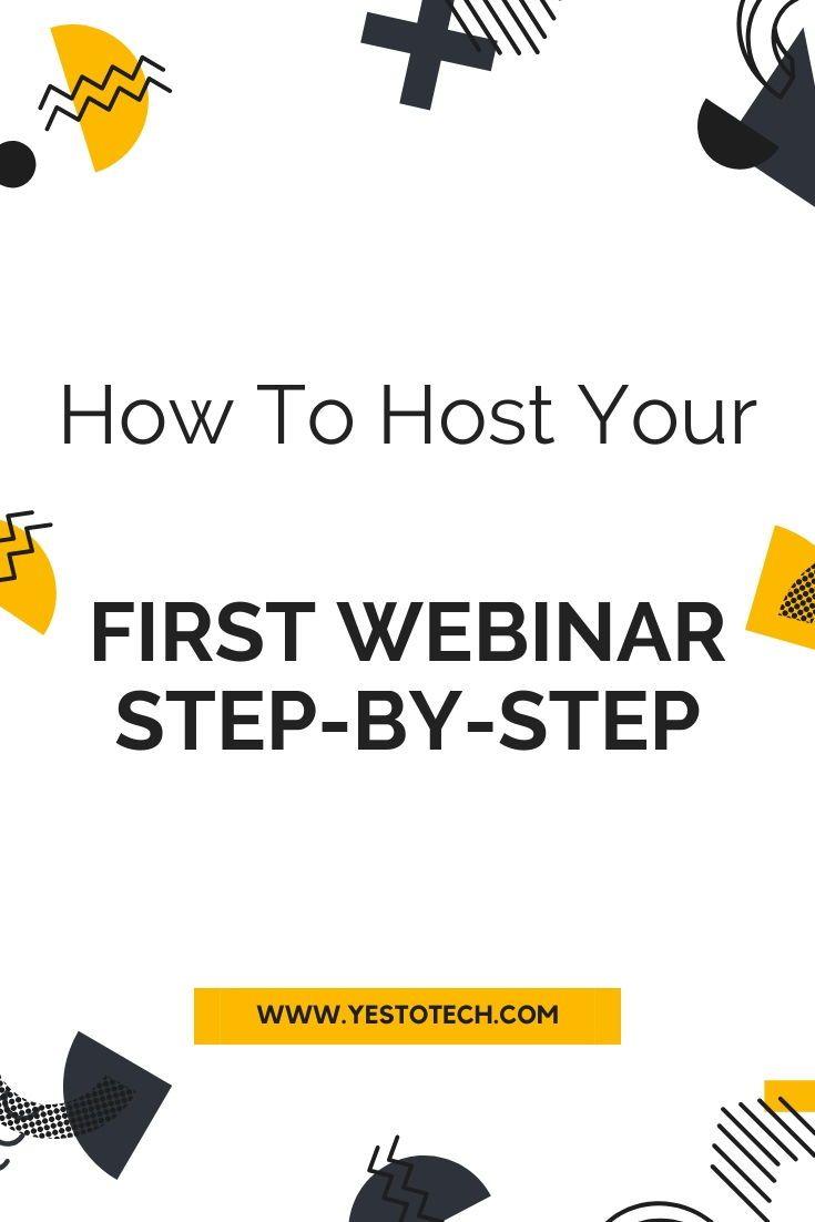How To Host Your First Webinar Step By Step In 2020 Webinar Social Media Advice Webinar Marketing