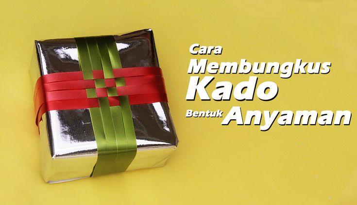 Cara Membungkus Kado Bentuk Anyaman/ How to a wrap a unique gift