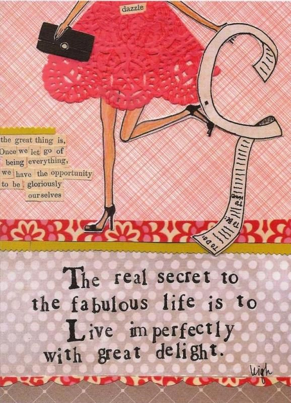 wow, love this! live imperfectly with great delight. :)