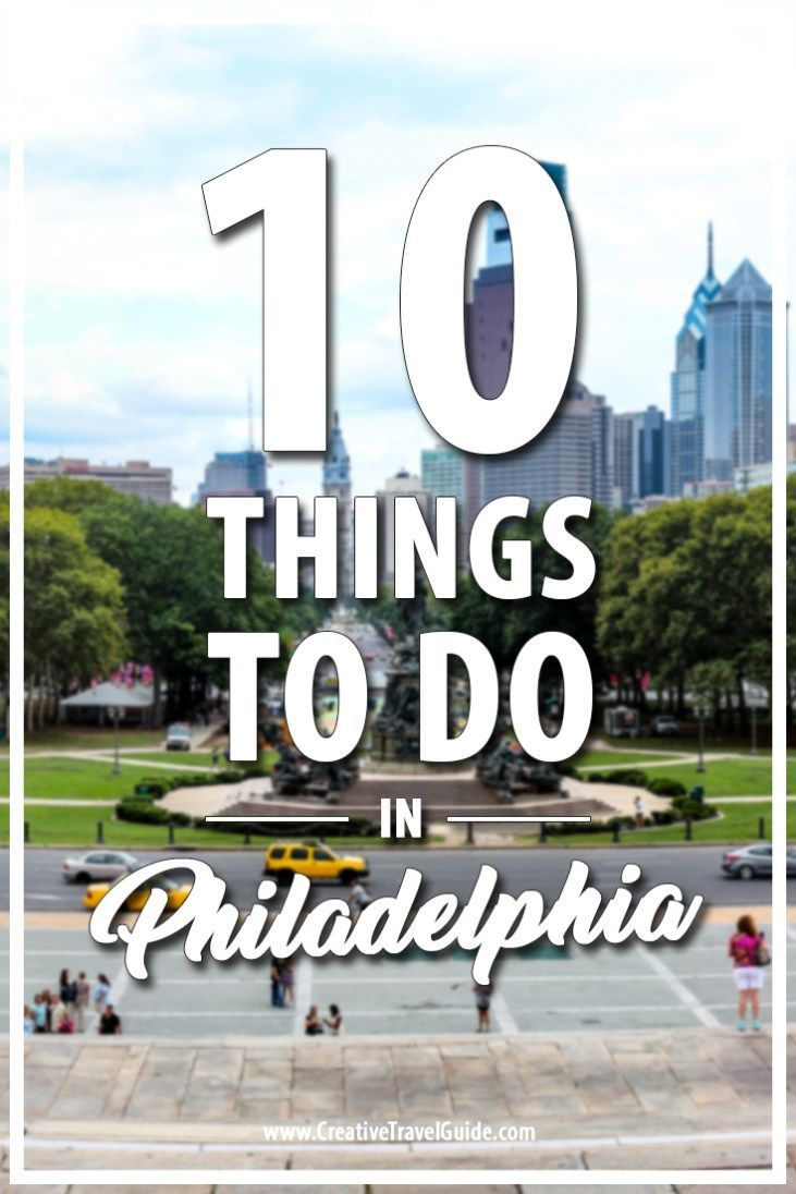 10 Things to do in Philadelphia