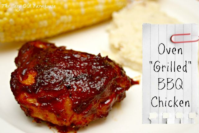 """The Cozy Old """"Farmhouse"""": Oven """"Grilled"""" BBQ Chicken"""