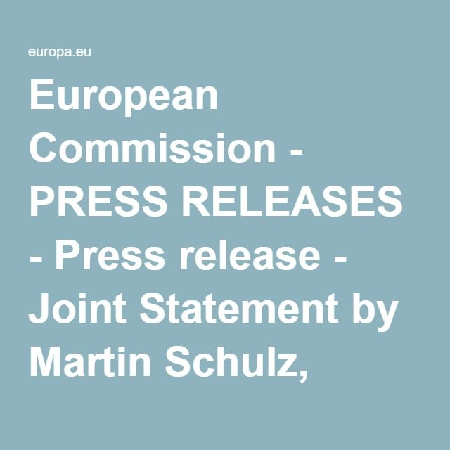 European Commission - PRESS RELEASES - Press release - Joint Statement by Martin Schulz, President of the European Parliament, Donald Tusk, President of the European Council, Mark Rutte, Holder of the Presidency of the Council of the EU, Jean-Claude Juncker, President of the European Commission