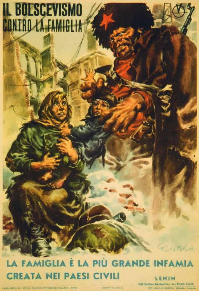 Bolshevism against family values. Family is the greatest shame of all that has been created in civilized countries (Lenin), Italy (1943)