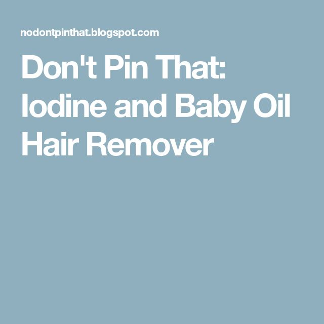 Don't Pin That: Iodine and Baby Oil Hair Remover