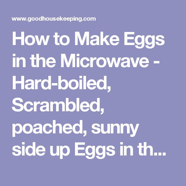 How to Make Eggs in the Microwave -  Hard-boiled, Scrambled, poached, sunny side up Eggs in the Microwave