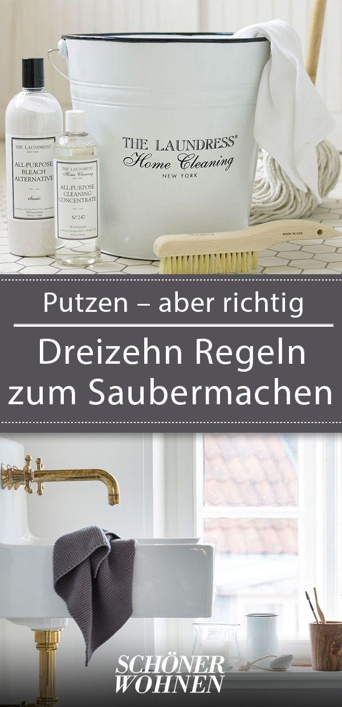 Putzen – aber richtig. Dreizehn Regeln zum Saubermachen