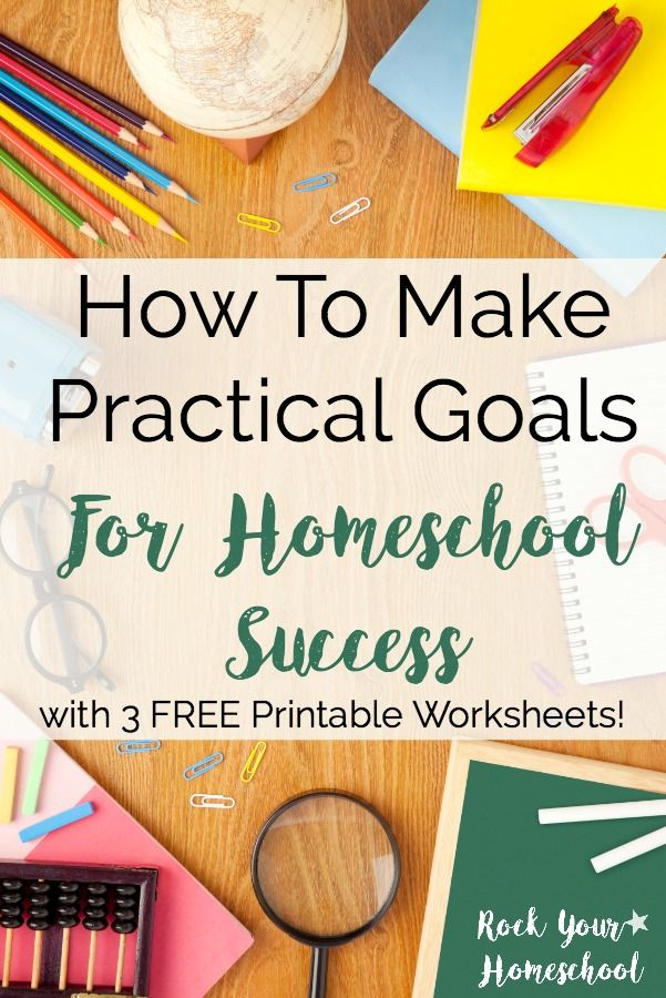 Feel overwhelmed with your homeschool? Or maybe like you never get enough done? There is a way to get your homeschool on track & know you have accomplished your goals. Find out how to make practical goals for your homeschool plus get these three FREE printable worksheets for daily, weekly, & monthly practical goal setting.