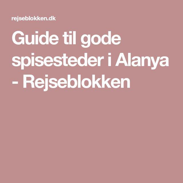 Guide til gode spisesteder i Alanya - Rejseblokken