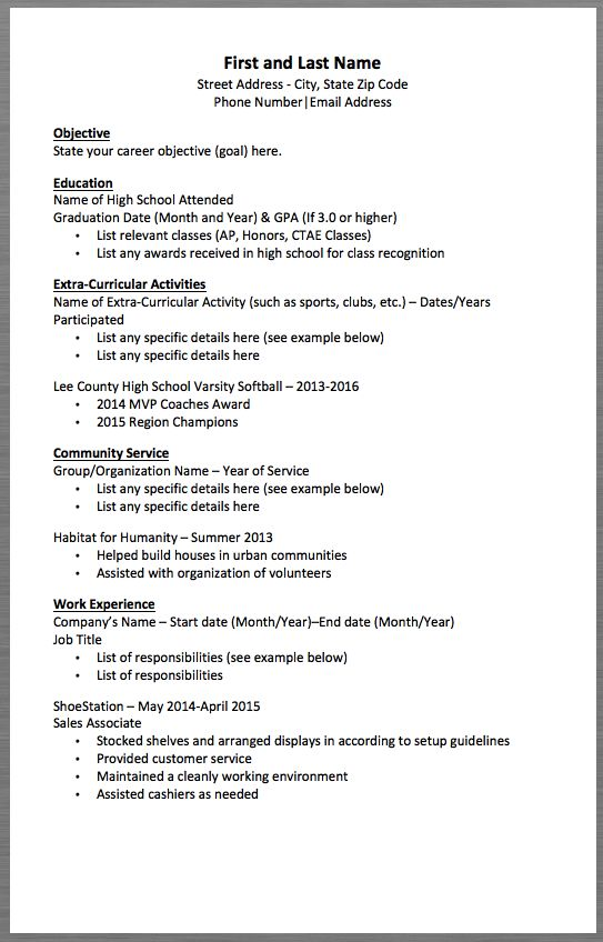 Basic Resume Template First and Last Name Street Address - City, State Zip Code Phone Number|Email Address   Objective State your career objective (goal) here.   Education Name of High School Attended Graduation Date (Month and Year) & GPA (If 3.0 or higher)  List relevant classes...