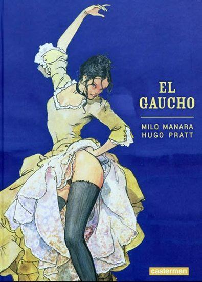 El Gaucho N. éd. - HUGO PRATT - MILO MANARA