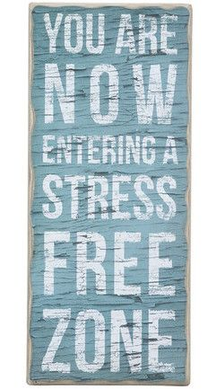 Stress Free Zone. The perfect sign to place outside the door to he craftroom.
