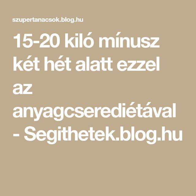 15-20 kiló mínusz két hét alatt ezzel az anyagcserediétával - Segithetek.blog.hu