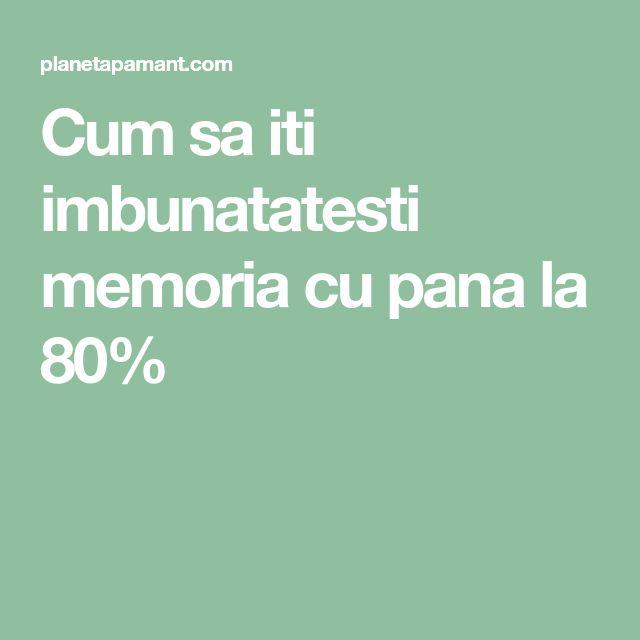 Cum sa iti imbunatatesti memoria cu pana la 80%