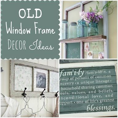 How To Repurpose Old Window Frames by bessie