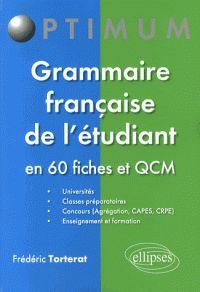 Grammaire française de l'étudiant en 60 fiches et QCM  http://bu.univ-angers.fr/rechercher/description?notice=000603406