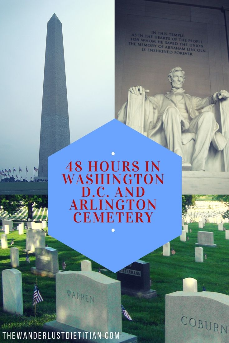 A guide to spend a successful 48 hours in Washington D.C. and Arlington Cemetery for your first time visit to Arlington cemetery and the nation's capital.