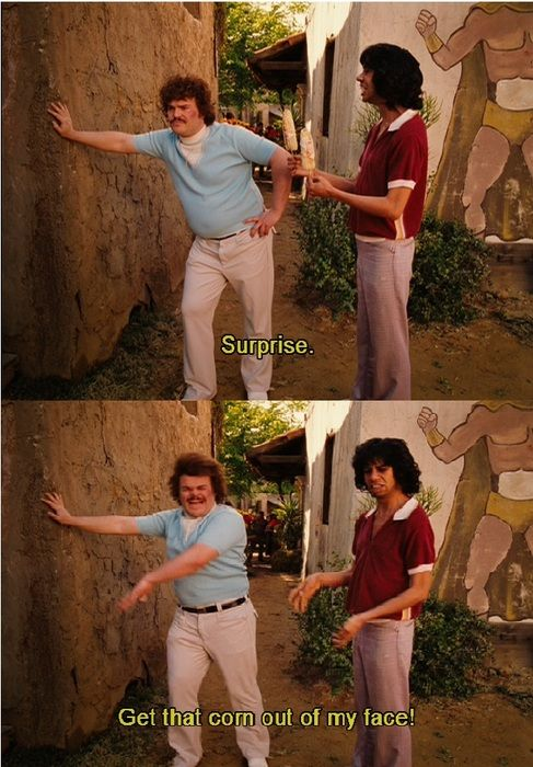 "Love it!!! Ive been wanting to watch this again!!! ""Choncho! I need to borrow some sweats!""-nacho libre"