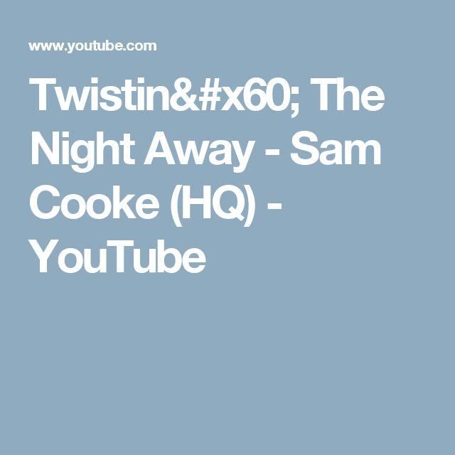 Twistin` The Night Away  -  Sam Cooke  (HQ) - YouTube