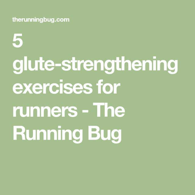 5 glute-strengthening exercises for runners - The Running Bug