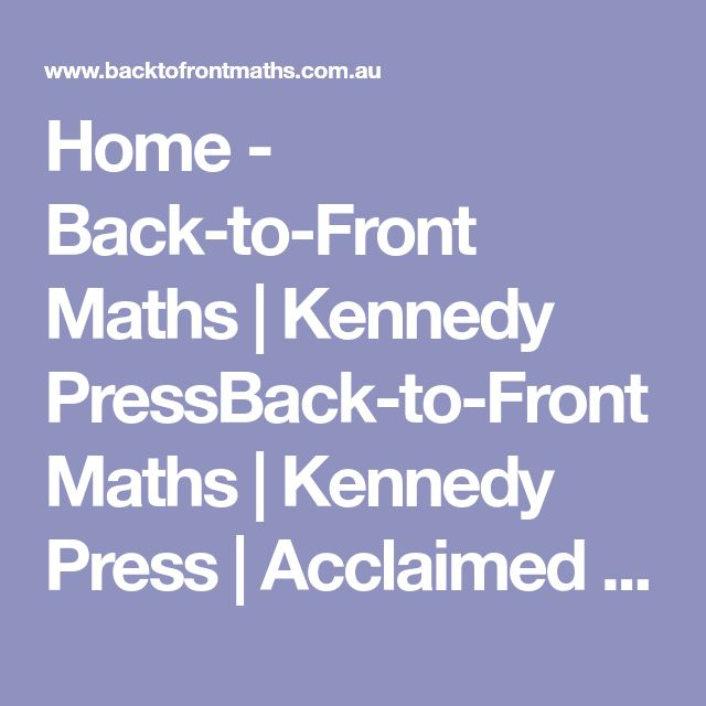 Home - Back-to-Front Maths | Kennedy PressBack-to-Front Maths | Kennedy Press | Acclaimed Teaching Resources in Primary Maths
