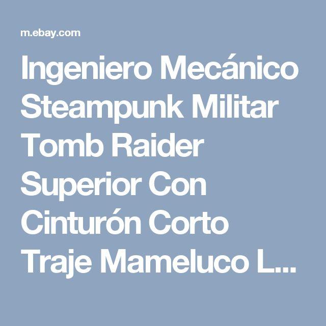 Ingeniero Mecánico Steampunk Militar Tomb Raider Superior Con Cinturón Corto Traje Mameluco L  | eBay