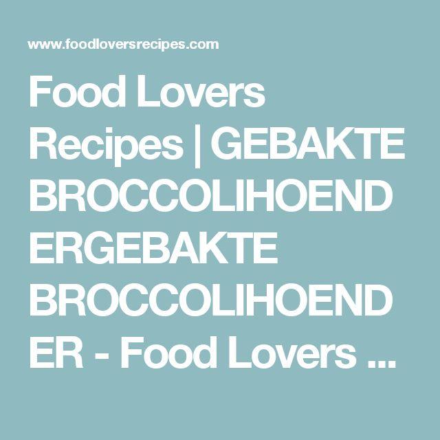 Food Lovers Recipes | GEBAKTE BROCCOLIHOENDERGEBAKTE BROCCOLIHOENDER - Food Lovers Recipes