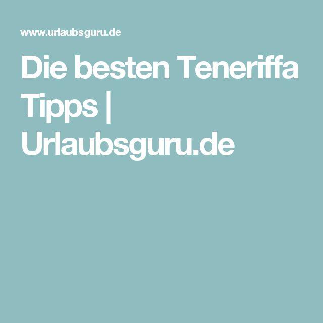 Die besten Teneriffa Tipps | Urlaubsguru.de