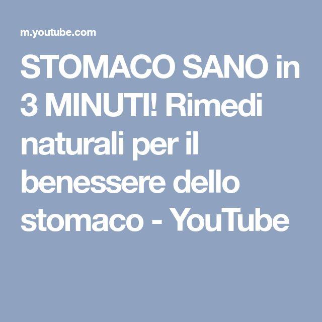 STOMACO SANO in 3 MINUTI! Rimedi naturali per il benessere dello stomaco - YouTube