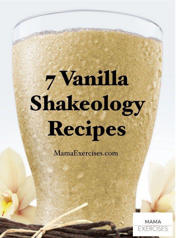 7 Vanilla Shakeology Recipes from MamaExercises.com
