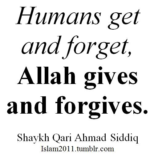 Allah gives and forgives..
