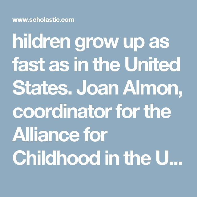 """hildren grow up as fast as in the United States. Joan Almon, coordinator for the Alliance for Childhood in the United States, relates a well-known anecdote about Jean Piaget, the famous cognitive psychologist. """"He didn't particularly like speaking to American audiences. After he would finish his lecture on the natural progression of child development, someone would invariably ask, 'But how can we get them to do it faster?'"""" says Almon. In Finland, which routinely leads the world in…"""