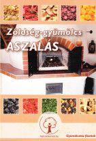 Zöldség-gyümölcs aszalás - Egyéb - Régi és új természettudományi könyvek