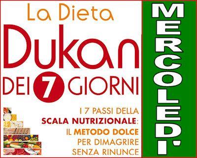 La dieta Dukan dei sette giorni e la scala nutrizionale: schema del mercoledì.