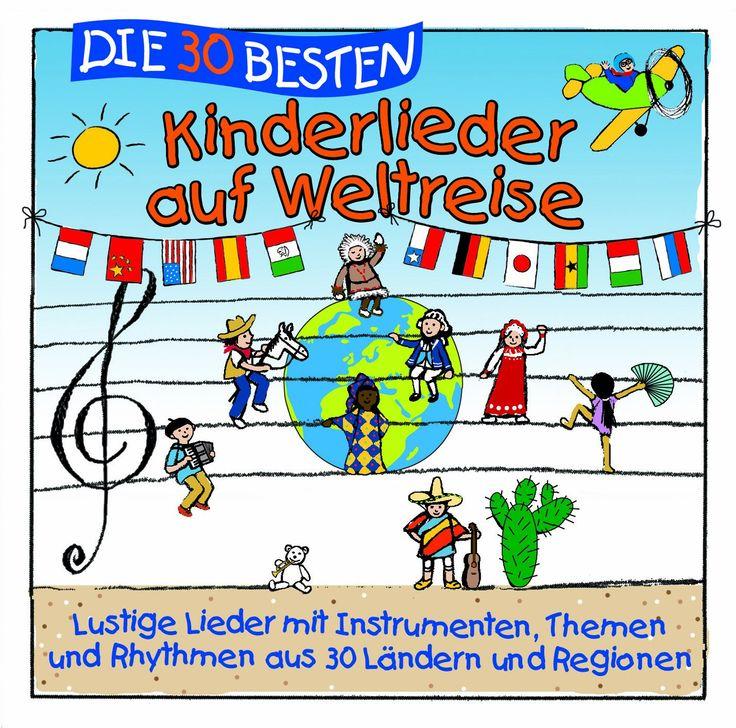 Die 30 besten Kinderlieder auf Weltreise - lustige Lieder aus 30 Ländern und Regionen