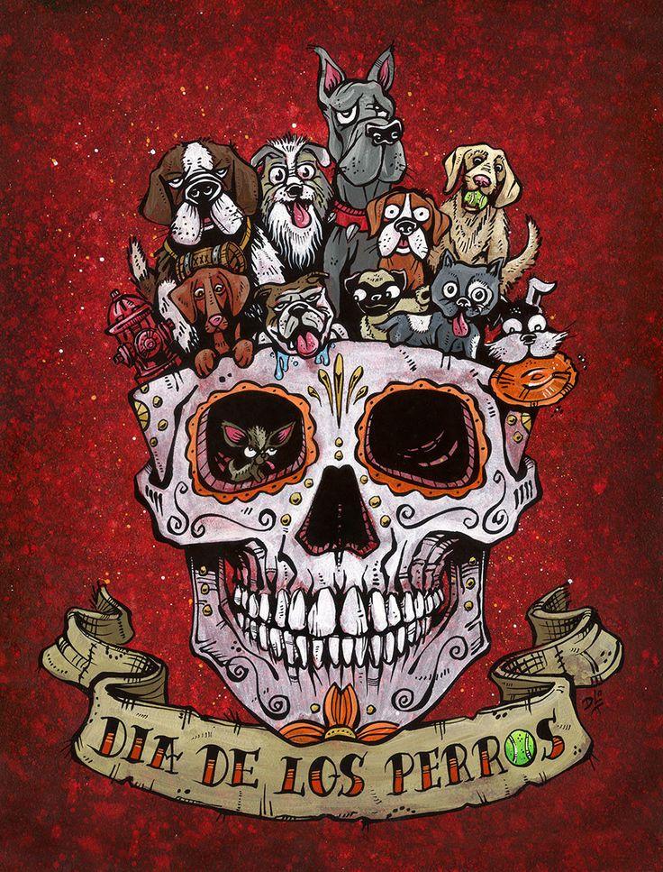 Day of the Dead Artist David Lozeau, Dia de los Perros, Day of the Dead Art, Dia de los Muertos Art, Sugar Skull Art, Candy Skull, Skull Art, Skeleton Art