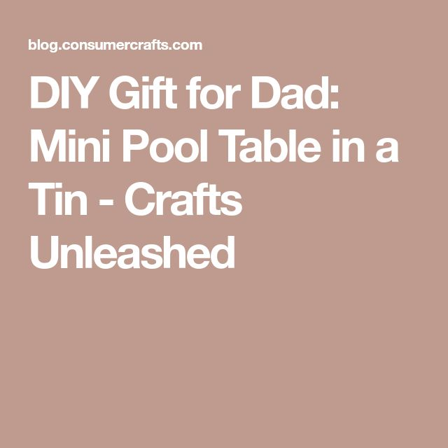 DIY Gift for Dad: Mini Pool Table in a Tin - Crafts Unleashed