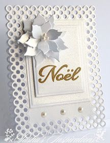 handmade Christmas card from Sasha's Inspirations ... lots of layers ,,. all white except for the gold embossed NOEL ... did cut circles frame ... crisp lines ...