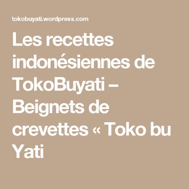 Les recettes indonésiennes de TokoBuyati – Beignets de crevettes « Toko bu Yati