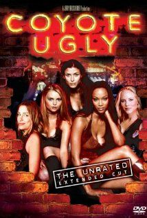 Coyote Ugly (2000) thank goodness this didn't come out in my younger years. I  would have been dancing on that bar no doubt lol....