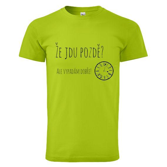 """Tip na vánoční dárek pro rodiče - tričko """"Jdu pozdě?""""."""